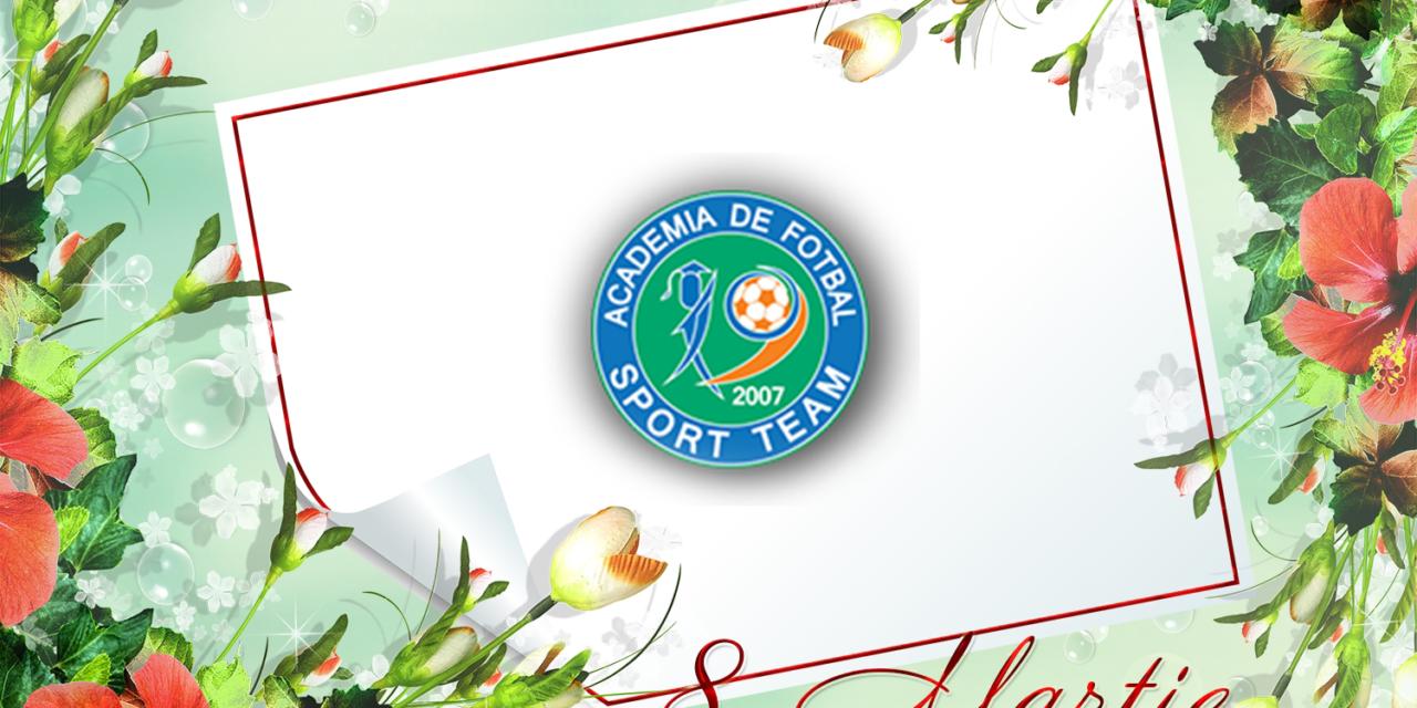 Academia Sport Team ureaza un calduros La multi ani doamnelor si domnisoarelor !